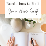 Pinterest Pin for blog post on 'Setting resolutions to find your best self'